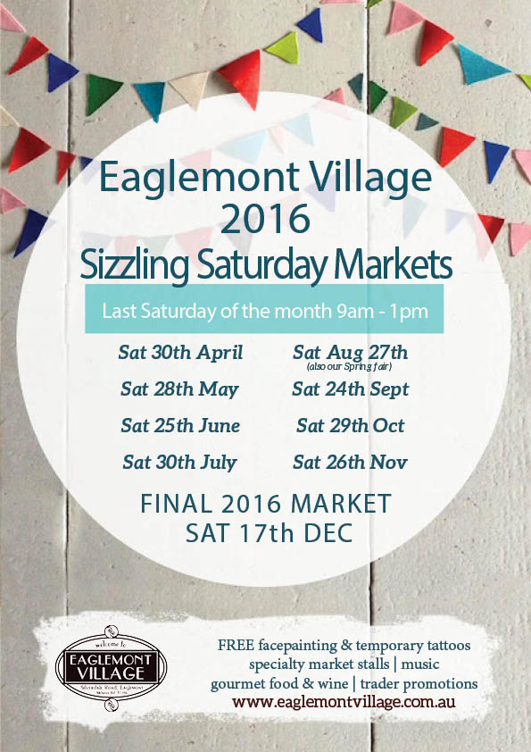 Eaglemont Village 2016 Sizzling Saturday Markets…