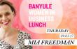 http://BanyuleBusiness|WomeninBusinessLunchfeaturingMiaFreedman