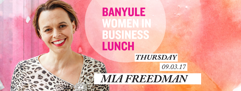 Banyule Business | Women in Business Lunch featuring Mia Freedman